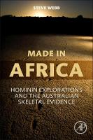 Made in Africa: Hominin Explorations and the Australian Skeletal Evidence (Paperback)