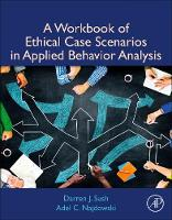 A Workbook of Ethical Case Scenarios in Applied Behavior Analysis (Paperback)