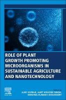 Role of Plant Growth Promoting Microorganisms in Sustainable Agriculture and Nanotechnology (Paperback)