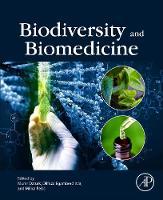 Biodiversity and Biomedicine: Our Future (Paperback)