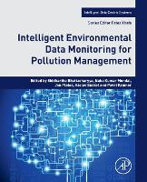 Intelligent Environmental Data Monitoring for Pollution Management - Intelligent Data-Centric Systems: Sensor Collected Intelligence (Paperback)