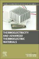 Thermoelectricity and Advanced Thermoelectric Materials - Woodhead Publishing Series in Electronic and Optical Materials (Paperback)