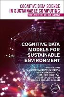 Cognitive Data Models for Sustainable Environment - Cognitive Data Science in Sustainable Computing (Paperback)