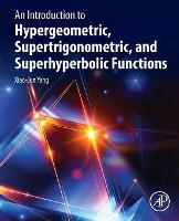 An Introduction to Hypergeometric, Supertrigonometric, and Superhyperbolic Functions (Paperback)