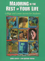 Majoring in the Rest of Your Life: College and Career Secrets for Students (Paperback)