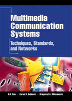 Multimedia Communication Systems: Techniques, Standards, and Networks (Hardback)