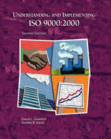 Understanding and Implementing ISO 9000 and Other ISO Standards