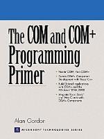 The COM and COM+ Programming Primer (Paperback)