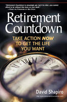 Retirement Countdown: Take Action Now to Get the Life You Want (Paperback)