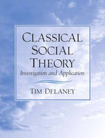 Classical Social Theory: Investigation and Application (Paperback)