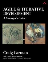 Agile and Iterative Development: A Manager's Guide - Agile Software Development Series (Paperback)