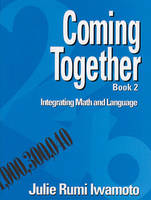 Coming Together 2: Integrating Math and Language (Paperback)