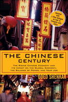 The Chinese Century: The Rising Chinese Economy and Its Impact on the Global Economy, the Balance of Power, and Your Job (Hardback)