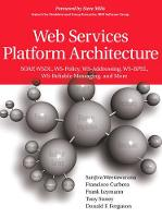 Web Services Platform Architecture: SOAP, WSDL, WS-Policy, WS-Addressing, WS-BPEL, WS-Reliable Messaging, and More (Paperback)
