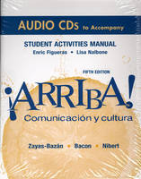 Arriba!: Audio CDs for Student Activities Manual for (all Editions): Comunicacion Y Cultura (CD-Audio)
