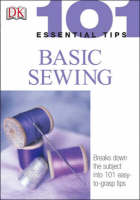 101 Essential Tips: Basic Sewing (Hardback)