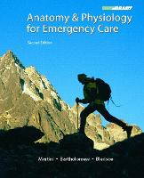 Anatomy & Physiology for Emergency Care (Hardback)