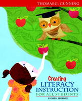 Creating Literacy Instruction for All Students (Hardback)