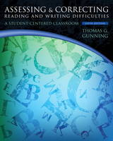 Assessing and Correcting Reading and Writing Difficulties: A Student-Centered Classroom (Hardback)