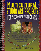 Multicultural Studio Art Projects for Secondary Students (Spiral bound)
