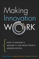 Making Innovation Work: How to Manage It, Measure It, and Profit from It, Updated Edition (Hardback)