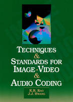 Techniques and Standards for Image, Video, and Audio Coding (Hardback)