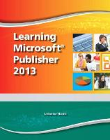 Learning Microsoft Publisher 2013, Student Edition -- CTE/School
