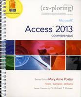 Exploring Microsoft Access 2013, Comprehensive