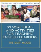 99 MORE Ideas and Activities for Teaching English Learners with the SIOP Model (Paperback)