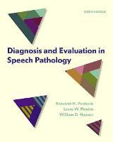 Diagnosis and Evaluation in Speech Pathology (Hardback)