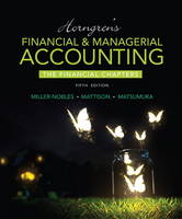 Horngren's Financial & Managerial Accounting, the Financial Chapters (Paperback)