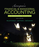 Horngren's Financial & Managerial Accounting, the Managerial Chapters (Paperback)