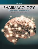 Pharmacology: Connections to Nursing Practice (Hardback)