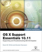 OS X Support Essentials 10.11 - Apple Pro Training Series (includes Content Update Program)