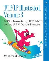 TCP/IP Illustrated, Volume 3: TCP for Transactions, HTTP, NNTP, and the UNIX Domain Protocols (paperback) - Addison-Wesley Professional Computing Series (Paperback)