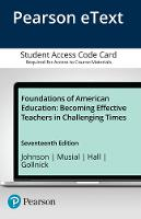 Foundations of American Education: Becoming Effective Teachers in Challenging Times, Enhanced Pearson eText -- Access Card (Digital product license key)