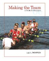 Making the Team: A Guide for Managers (Paperback)