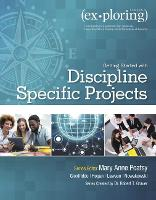 Exploring Getting Started with Discipline Specific Projects (Paperback)