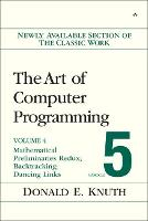 The Art of Computer Programming, Volume 4, Fascicle 5: Mathematical Preliminaries Redux; Introduction to Backtracking; Dancing Links (Paperback)