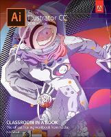 Adobe Illustrator CC Classroom in a Book (2018 release) - Classroom in a Book (Paperback)