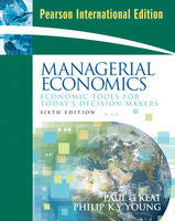 Managerial Economics: Economic Tools for Today's Decision Makers (Paperback)