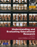 Understanding and Evaluating Educational Research: International Edition (Paperback)