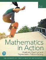 Mathematics in Action: Algebraic, Graphical, and Trigonometric Problem Solving (Paperback)
