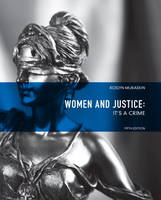 Women and Justice: It's a Crime (Paperback)