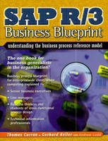 SAP R/3 Business Blueprint: Understanding the Business Process Reference Model (Paperback)