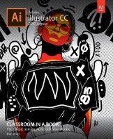 Adobe Illustrator CC Classroom in a Book (Paperback)