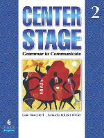 Center Stage 2 : Grammar to Communicate, Student Book (Paperback)
