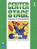 Center Stage 3: Grammar to Communicate, Student Book (Paperback)