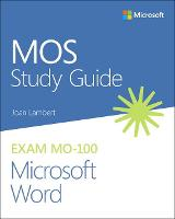 MOS Study Guide for Microsoft Word Exam MO-100