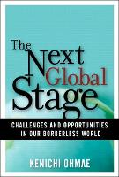 Next Global Stage: The: Challenges and Opportunities in Our Borderless World (Paperback)